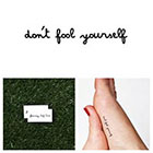 Tattify Don't Fool Yourself - Temporary Tattoo Quote (Set of 2)
