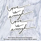 Tatzarazzi Love is Enough Script Calligraphy Cursive Fake Temporary Tattoos