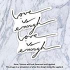 Tatzarazzi Love is Enough Script Calligraphy Cursive Fake Temporary Tattoos