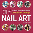 Amazon DIY Nail Art: Easy, Step-by-Step Instructions for 75 Creative Nail Art Designs in