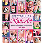 Amazon Spectacular Nail Art: A Step-by-Step Guide to 35 Gorgeous Designs in